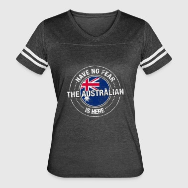 Have No Fear The Australian Is Here Shirt - Women's Vintage Sport T-Shirt