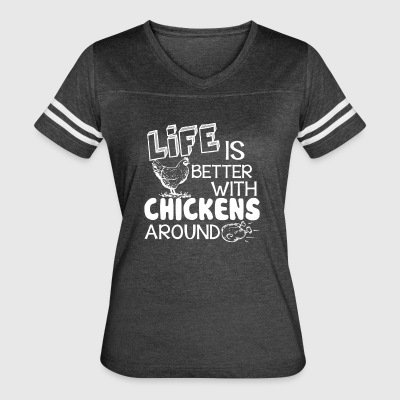 Life Is Better With Chicken Shirt - Women's Vintage Sport T-Shirt