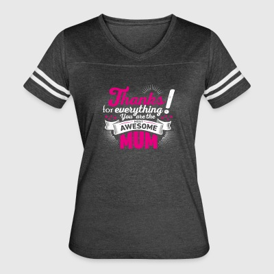 Mothers day! Mother! Mum - Women's Vintage Sport T-Shirt