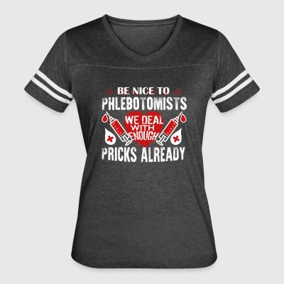 Be Nice To Phlebotomists Shirt - Women's Vintage Sport T-Shirt