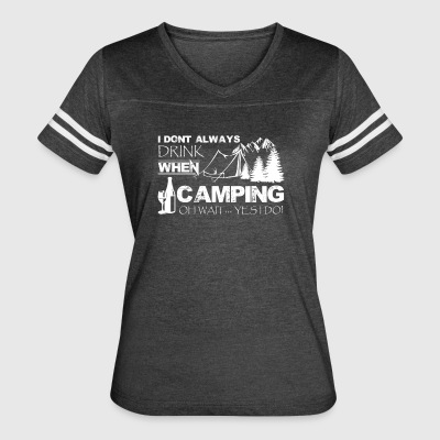 Drinking And Camping Shirt - Women's Vintage Sport T-Shirt