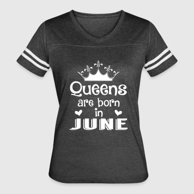 Queens are born in June - White - Women's Vintage Sport T-Shirt