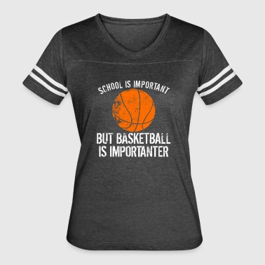 School Is Important But Basketball Is Importanter - Women's Vintage Sport T-Shirt