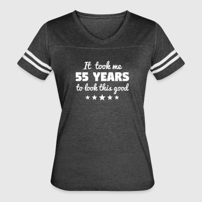It Took Me 55 Years To Look This Good - Women's Vintage Sport T-Shirt
