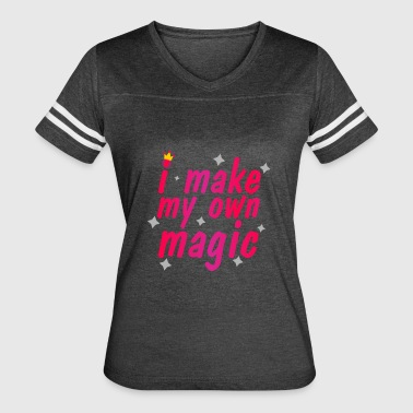 I Make My Own Magic - Women's Vintage Sport T-Shirt