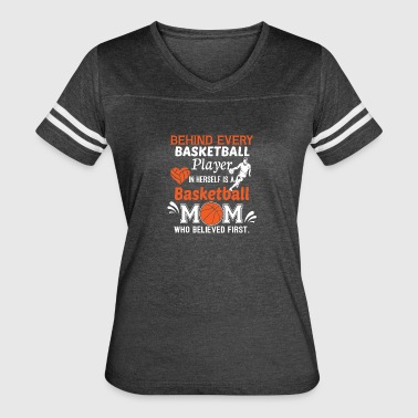 Behind Every Basketball Player T Shirt - Women's Vintage Sport T-Shirt