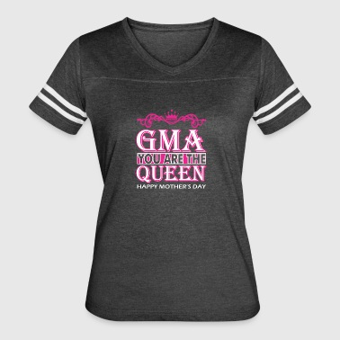 Gma You Are The Queen Happy Mothers Day - Women's Vintage Sport T-Shirt