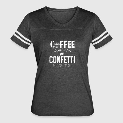 Coffee Days And Confetti Nights - Women's Vintage Sport T-Shirt