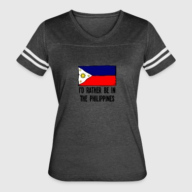 I'd Rather Be In the Philippines - Women's Vintage Sport T-Shirt