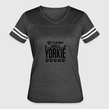 Life Is Better With A Yorkie - Women's Vintage Sport T-Shirt