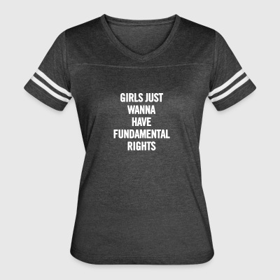 Girls Just Wanna Have Fundamental Rights White - Women's Vintage Sport T-Shirt