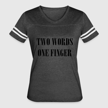 two words one finger - Women's Vintage Sport T-Shirt