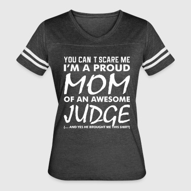 Cant Scare Me Proud Mom Awesome Judge - Women's Vintage Sport T-Shirt