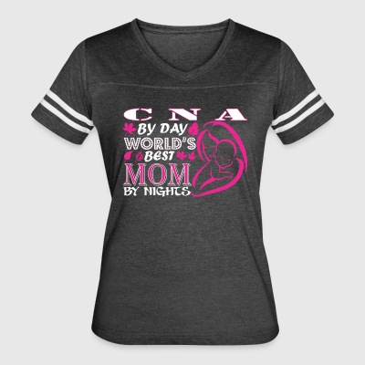 Cna By Day Worlds Best Mom By Night - Women's Vintage Sport T-Shirt