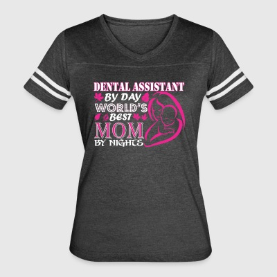 Dental Assistant By Day Worlds Best Mom By Night - Women's Vintage Sport T-Shirt