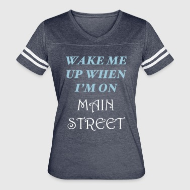 Wake Me Up On Main Street - Women's Vintage Sport T-Shirt