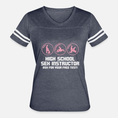 High Sex High School Sex Instructor. Ask For Your Free Test - Women's Vintage Sport T-Shirt