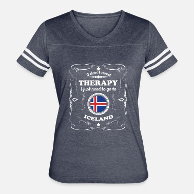 Iceland Therapy DON T NEED THERAPIE WANT GO ICELAND - Women's Vintage Sport T-Shirt