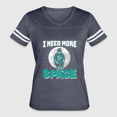 I Need More Space Astronaut Astronaut - I need More Space - Women's Vintage Sport T-Shirt