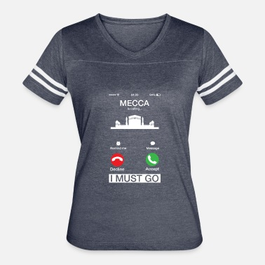 Mecca Mecca Is Calling And I Must Go Funny Phone Screen - Women's Vintage Sport T-Shirt