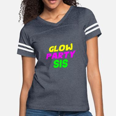 Glow Party Sis T Shirt Neon Glowing Birthday