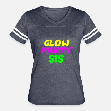 Day Glow Glow Party Sis T-Shirt Neon Glowing Birthday Glow - Women's Vintage Sport T-Shirt