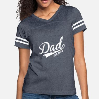 f46cfc3f Dad Est. 2019 T-Shirt New Daddy First Time Father - Women'