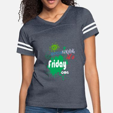 Its A Good Friday Hey Good Morning Its Friday OMG Jesus Good Friday - Women's Vintage Sport T-Shirt