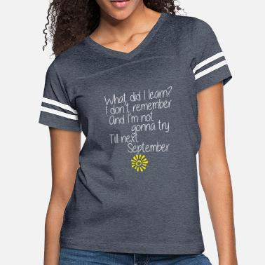 End Summer Break Last Day of School Rhyme for Students - Women's Vintage Sport T-Shirt