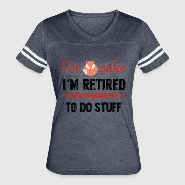 Funny Retired designs - Women's Vintage Sport T-Shirt