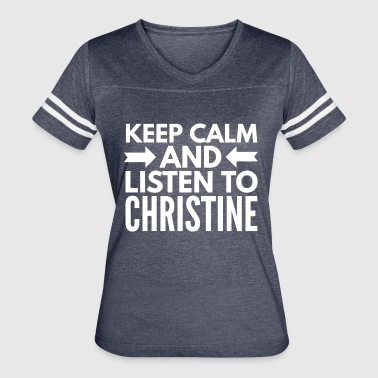 Keep Calm And Listen To Music Keep Calm and listen to Christine - Women's Vintage Sport T-Shirt