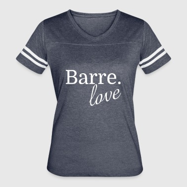 Fitness Fanatic Barre. Love - Women's t-shirt for Barre fanatics - Women's Vintage Sport T-Shirt