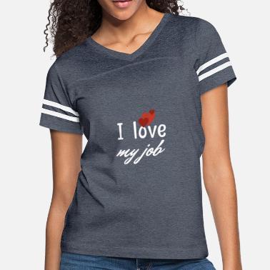 b7a7d36b My I love my job - Women's Vintage Sport T-Shirt