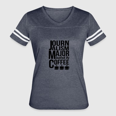 Journalism Major Fueled By Coffee - Women's Vintage Sport T-Shirt