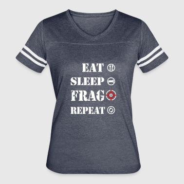 Fps Gamer Eat Sleep Frag Repeat! The FPS gamers Motto - Women's Vintage Sport T-Shirt