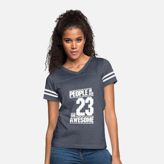 23 T-Shirts - PEOPLE IN AGE 23 ARE AWESOME white - Women's Vintage Sport T-Shirt vintage navy/white