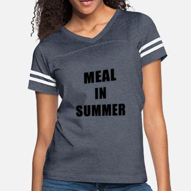 Meal Meal In Summer - Women's Vintage Sport T-Shirt