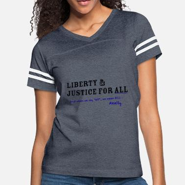 Liberty And Justice Liberty and Justice for ALL - Women's Vintage Sport T-Shirt