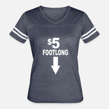 5 Dollars 5 dollar foot long - Women's Vintage Sport T-Shirt