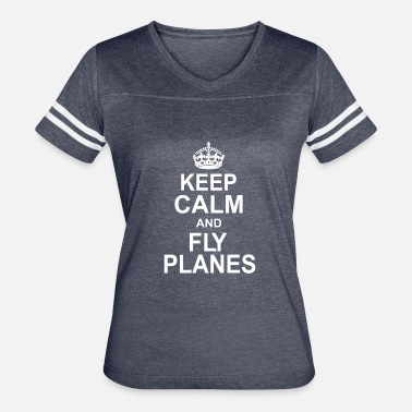 Plane Geek Keep Calm and Fly Planes - Women's Vintage Sport T-Shirt