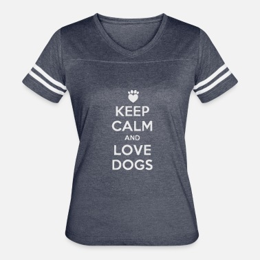 Keep Calm And Love Nature Keep Calm and Love Dogs - Women's Vintage Sport T-Shirt