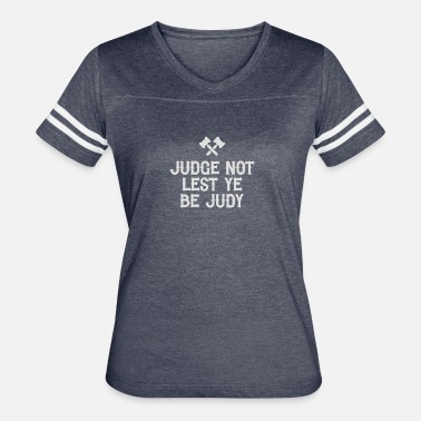 Judge Judy Judge Not Lest Ye Be Judy - Women's Vintage Sport T-Shirt