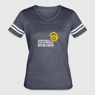 Emergency Beer I'm An Alcoholic. For Emergencies I Have Beer! - Women's Vintage Sport T-Shirt