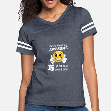 15 Years Old This is what an awesome 15 year old looks like - Women's Vintage Sport T-Shirt