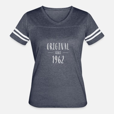 Born 1962 Original since 1962 - Born in 1962 - Women's Vintage Sport T-Shirt