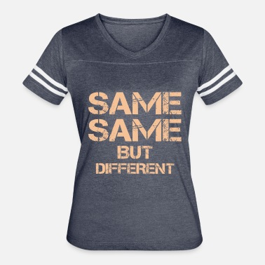 Same Same But Different same same but different thailand quote holiday t-s - Women's Vintage Sport T-Shirt