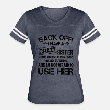 Issues Back off i have a crazy sister she has anger issue - Women's Vintage Sport T-Shirt