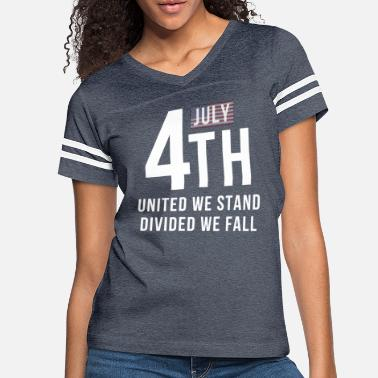 Fall 4th July United We Stand Divided We Fall - Women's Vintage Sport T-Shirt