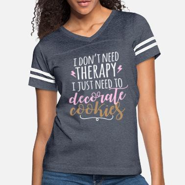 Decorate Funny Cookie Decorating Therapy for Decorators - Women's Vintage Sport T-Shirt