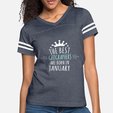Geographic Best GEOGRAPHERS are born in january - Women's Vintage Sport T-Shirt